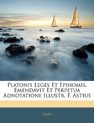 Platonis Leges Et Epinomis, Emendavit Et Perpetua Adnotatione Illustr. F. Astius - Plato