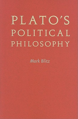 Plato's Political Philosophy - Blitz, Mark
