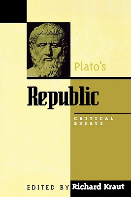 Plato's Republic: Critical Essays - Kraut, Richard (Editor), and Annas, Julia (Contributions by), and Cooper, John M (Contributions by)