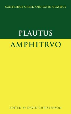 Plautus: Amphitruo - Plautus, and Christenson, David M. (Editor)