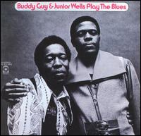 Play the Blues - Buddy Guy/Junior Wells