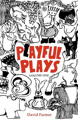 Playful Plays: Plays and Drama Activities for Children and Young People - Farmer, David