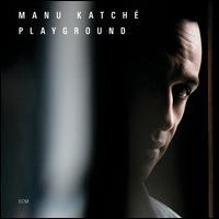 Playground - Manu Katché