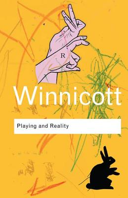 Playing and Reality - Winnicott, D. W.