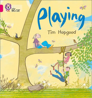 Playing: Band 01b/Pink B - Hopgood, Tim, and Collins Big Cat (Prepared for publication by)