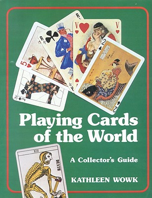 Playing Cards of the World - Wowk, Kathleen