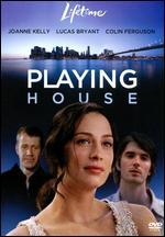 Playing House - Kelly Makin