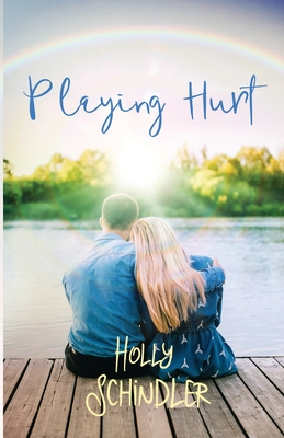 Playing Hurt - Schindler, Holly