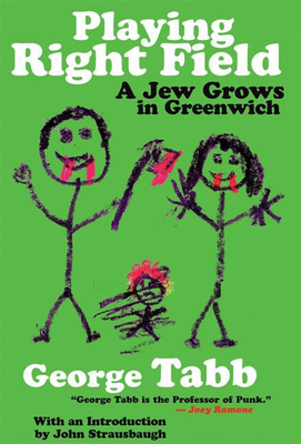 Playing Right Field: A Jew Grows in Greenwich - Tabb, George, and Strausbaugh, John (Introduction by)