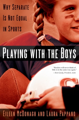 Playing with the Boys: Why Separate Is Not Equal in Sports - McDonagh, Eileen