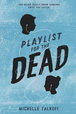 Playlist for the Dead - Falkoff, Michelle