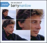 Playlist: The Very Best of Barry Manilow - Barry Manilow