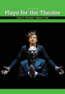 Plays for the Theatre - Brockett, Oscar G, and Ball, Robert J, Professor