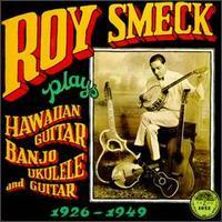 Plays Hawaiian Guitar, Banjo, Ukulele and Guitar - Roy Smeck