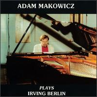 Plays Irving Berlin - Adam Makowicz