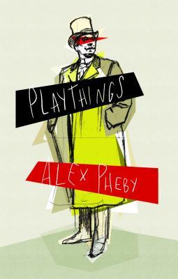 Playthings - Pheby, Alex
