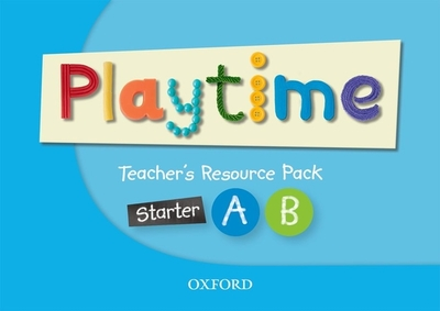 Playtime: Starter, A & B: Teacher's Resource Pack: Stories, DVD and play- start to learn real-life English the Playtime way! -