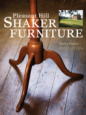 Pleasant Hill Shaker Furniture - Pierce, Kerry, and Parrish, Al (Photographer)