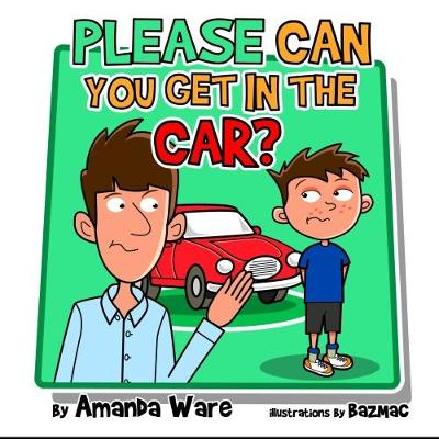 Please Can you Get in the Car - Ware, Amanda