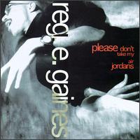 Please Don't Take My Air Jordans - Reg E. Gaines