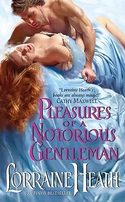 Pleasures of a Notorious Gentleman - Heath, Lorraine