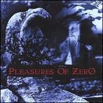 Pleasures of Zero
