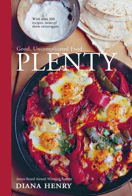 Plenty: Good, Uncomplicated Food - Henry, Diana