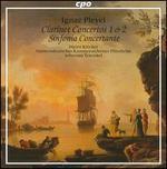 Pleyel: Clarinet Concertos Nos. 1 & 2; Sinfonia Concertante