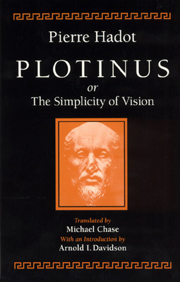 Plotinus or the Simplicity of Vision - Hadot, Pierre