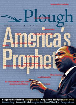 Plough Quarterly No. 16 - America's Prophet - Danticat, Edwidge, and Heschel, Susannah, and Rivers III, Eugene F