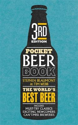 Pocket Beer 3rd edition: The indispensable guide to the world's beers - Webb, Tim, and Beaumont, Stephen