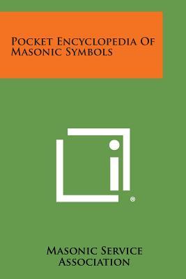 Pocket Encyclopedia of Masonic Symbols - Masonic Service Association