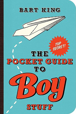 Pocket Guide to Boy Stuff - King, Bart