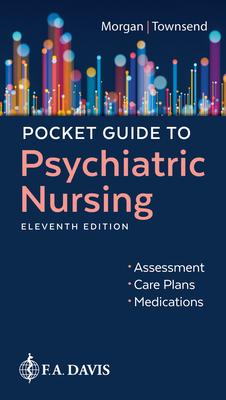 Pocket Guide to Psychiatric Nursing - Morgan, Karyn I, and Townsend, Mary C
