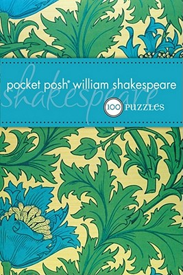 Pocket Posh William Shakespeare (UK): 100 Puzzles & Quizzes - The Puzzle Society