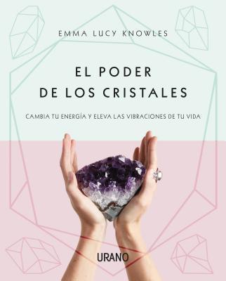 Poder de Los Cristales, El - Knowles, Emma Lucy