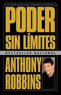 Poder Sin Limites: La Nueva Ciencia del Desarrollo Personal - Robbins, Anthony