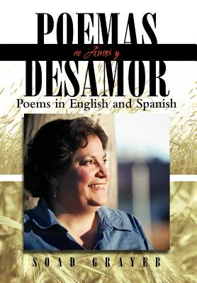 Poemas de Amor y Desamor: Poems in English and Spanish - Grayeb, Soad