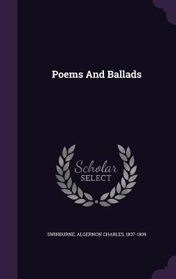 Poems and Ballads - Swinburne, Algernon Charles 1837-1909 (Creator)