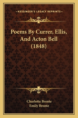 Poems by Currer, Ellis, and Acton Bell (1848) - Bronte, Charlotte, and Bronte, Emily