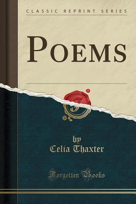 Poems (Classic Reprint) - Thaxter, Celia