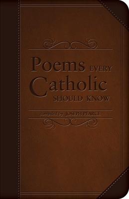 Poems Every Catholic Should Know - Pearce, Joseph