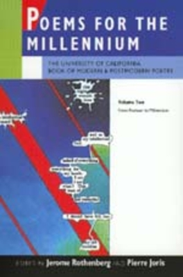 Poems for the Millennium, Volume Two: The University of California Book of Modern and Postmodern Poetry, from Postwar to Millennium - Rothenberg, Jerome (Editor), and Joris, Pierre (Editor)