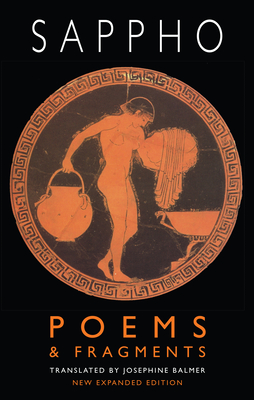 Poems & Fragments: Second, Expanded Edition - Sappho, and Balmer, Josephine (Translated by)