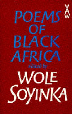 Poems of Black Africa - Soyinka, Wole (Editor)