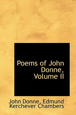 Poems of John Donne, Volume II - Donne, John