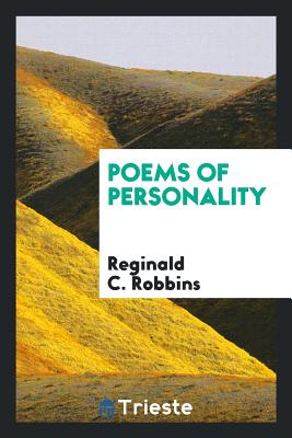 Poems of Personality - Robbins, Reginald C