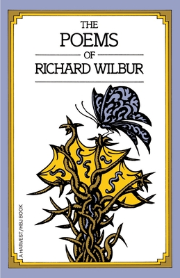 Poems of Richard Wilbur - Wilbur, Richard