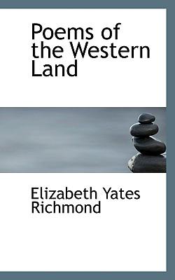 Poems of the Western Land - Richmond, Elizabeth Yates