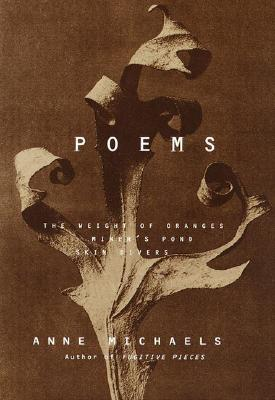 Poems: The Weight of Oranges Miner's Pond Skin Divers - Michaels, Anne